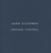 Adam Silverman: Ground Control - Publications
