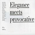 Elegance meets provocation