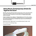 Using Wood, Contemporary Artists Go 'Against the G...