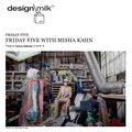 Friday Five with Misha Kahn - Press