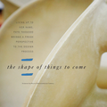 The shape of things to come - Press