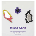 Misha Kahn: Hyperbolic Fantasies - Press