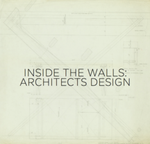 Inside the Walls: Architects Design