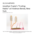 "Jonathan Trayte's ""Fruiting Habits"" at Fried..."