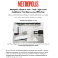 Metropolis's Best of 2018: The 6 Objects and Exh...
