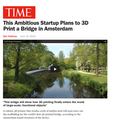 This Ambitious Startup Plans to 3D Print a Bridge...