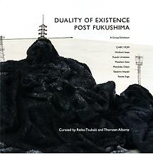 DUALITY OF EXISTENCE - POST FUKUSHIMA