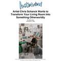 Artist Chris Schanck wants to transform. your livi...